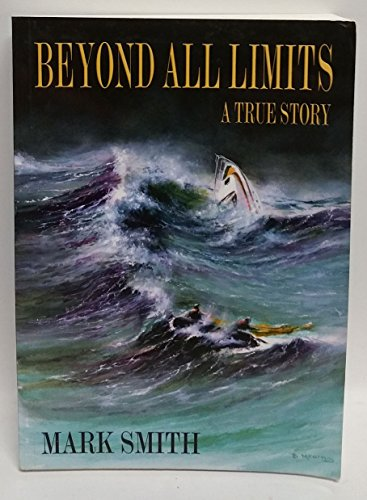 9780646480411: Beyond All Limits: A True Story