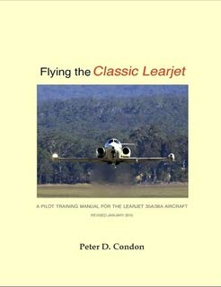 9780646481357: Flying the Classic Learjet: a Pilot Training Manual for the Learjet 35A/36A Aircraft