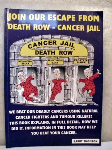 9780646484570: Join Our Escape from Death Row - Cancer Jail