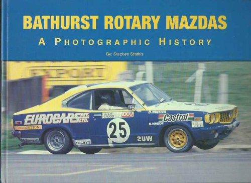 Bathurst Rotary Mazdas: A Photographic History.: Stathis, Stephen.