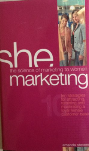 9780646488790: She Marketing..Science of Marketing to Women..hardcover