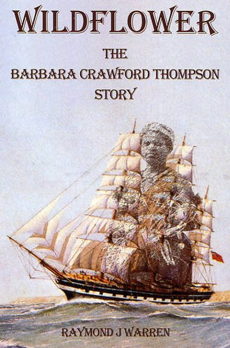9780646490939: Wildflower: The Barbara Crawford Thompson Story