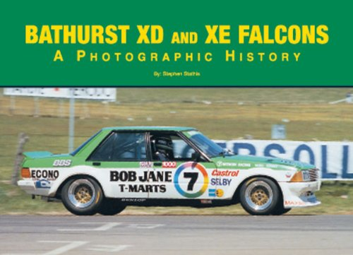 Bathurst XD and XE Falcons: A Photographic History.: Stathis, Stephen.