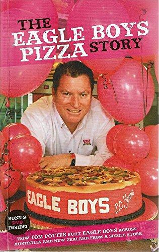 9780646510163: The Eagle Boys Pizza Story