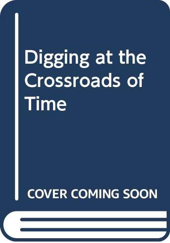 9780646512426: Digging at the Crossroads of Time