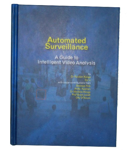 Automated Surveillance - A Guide to Intelligent: Rustom Kanga, Ivy