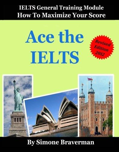 9780646516134: Ace the IELTS: IELTS General Module - How to Maximize Your Score