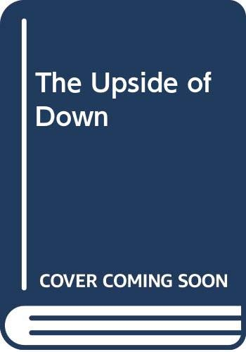 9780646516660: The Upside of Down