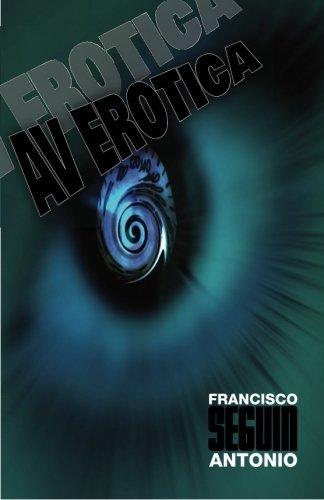AV Erotica: Francisco Antonio Seguin