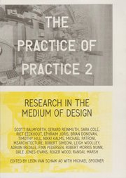 The Practice of Practice 2; Research in the Medium of Design: Van Schaik, Leon and Michael Spooner