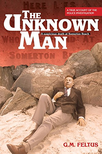 9780646544762: The Unknown Man: A Suspicious Death at Somerton Beach