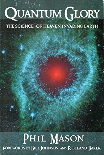 9780646545165: Quantum Glory: The Science of Heaven Invading Earth