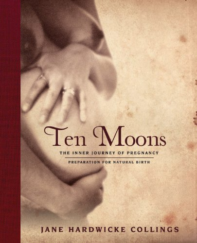 9780646547558: Ten Moons: The Inner Journey of Pregnancy--Preparation for Natural Birth