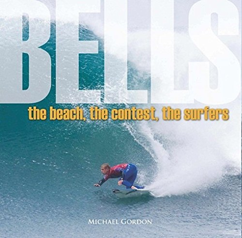9780646549149: Bells the Beach, the Contest, the Surfers
