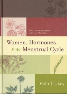 Women, Hormones and the Menstrual Cycle (Hardcover): Ruth Trickey