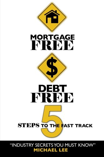 9780646550336: Mortgage Free Debt Free: 5 Steps To The Fast Track - Industry Secrets You Must Know