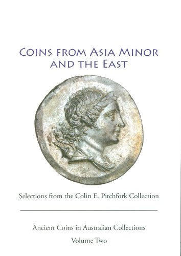 9780646550510: Ancient Coins from Asia Minor and the East: Selections from the Colin Pitchfork Collection (Ancient Coins in Australian Collections)