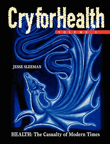 Cry for Health, Volume 1, Health: The Casualty of Modern Times (Paperback): Jesse Sleeman