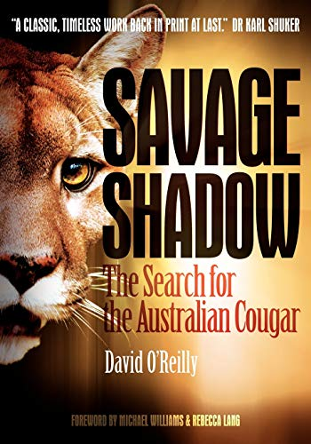 9780646553139: Savage Shadow: The Search for the Australian Cougar