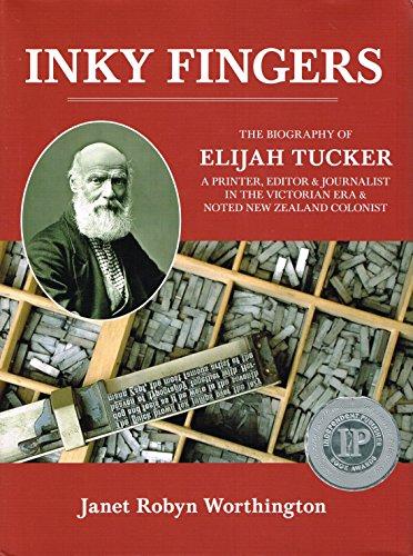 Inky Fingers The Biography of Elijah Tucker: Janet Robyn Worthington