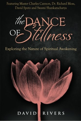 9780646560670: The Dance Of Stillness: Exploring the Nature of Spiritual Awakening ~ Featuring Master Charles Cannon, Dr Richard Moss, David Spero and Swami Shankaracharya