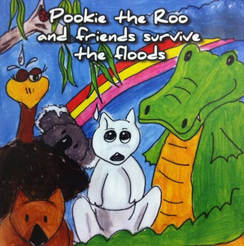 9780646566832: Pookie the Roo and friends survive the floods