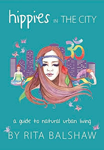 9780646577074: Hippies in the City: Guide to Natural Urban Living