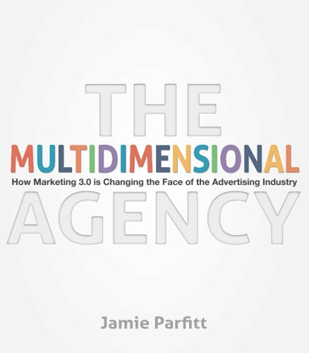 9780646581828: The Multidimensional Agency: How Marketing 3.0 is Changing the Face of the Advertising Industry