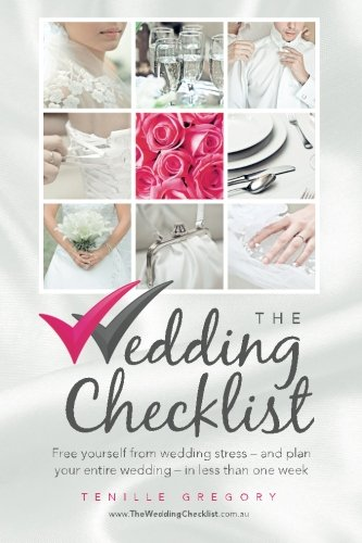 9780646582962: The Wedding Checklist: Free yourself from wedding stress - and plan your entire wedding - in less than one week