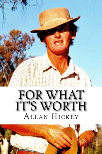 For What It's Worth: An Autobiography: Mr Allan James Hickey