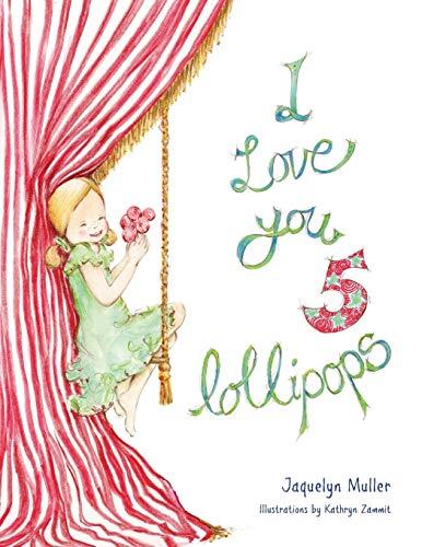 I Love You 5 Lollipops (Paperback): Jaquelyn Muller