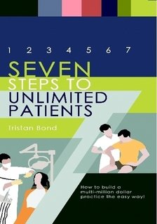 9780646903064: 7 Steps To Unlimited Patients: How To Build A Multi Million Dollar Practice The Easy Way