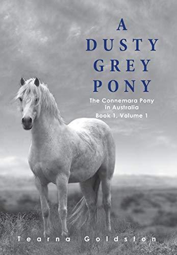 9780646903361: A Dusty Grey Pony Book 1 Volume 1