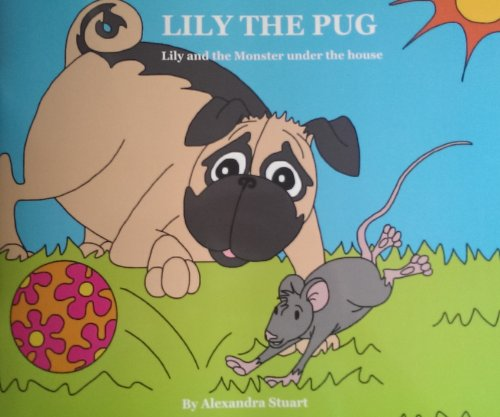 9780646914800: Lily the Pug- Lily and the Monster Under the House