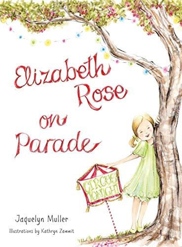 Elizabeth Rose on Parade (Hardback): Jaquelyn Muller