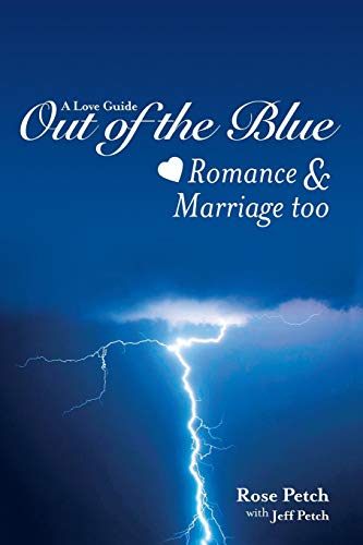 9780646923345: A LOVE GUIDE OUT OF THE BLUE: ROMANCE AND MARRIAGE TOO