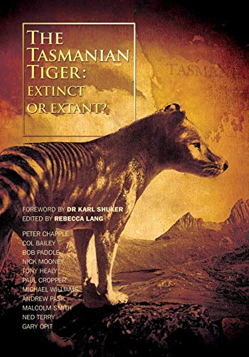9780646926346: The Tasmanian Tiger: Extinct or Extant?
