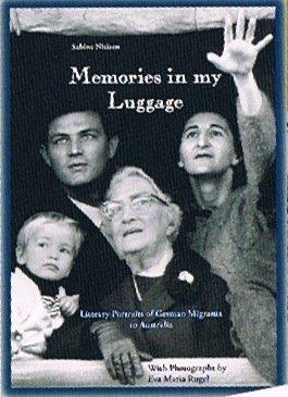 9780646930800: Memories in my Luggage Literary Portraits of German Migrants to Australia