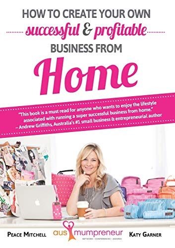 How to build your own successful and profitable business from home (Paperback): Katy Garner