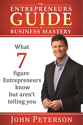 9780646933139: The Entrepreneurs Guide to Business Mastery