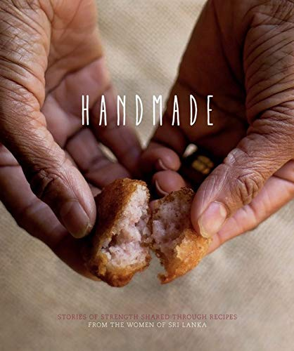 9780646939650: Handmade : stories of strength shared through recipes from the women of Sri Lanka
