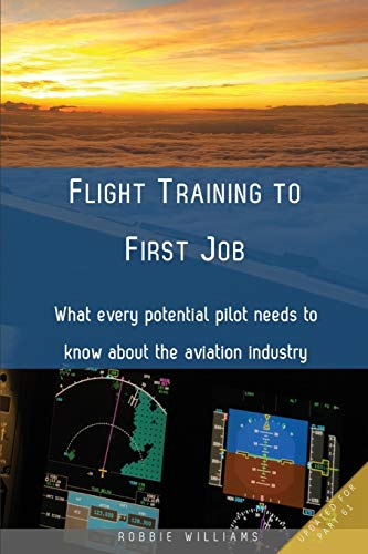 9780646948874: Flight Training to First Job: What every potential pilot needs to know about the aviation industry