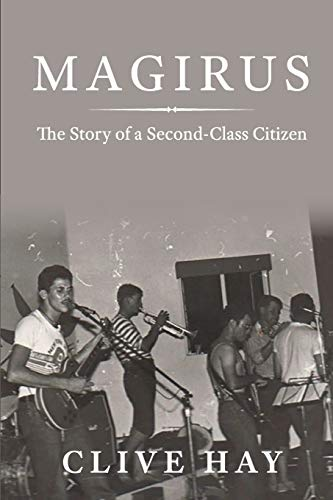 Magirus: The Story of a Second-Class Citizen: Clive Hay