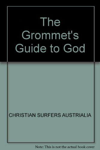 9780647505786: The Grommet's Guide to God