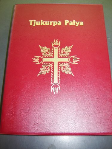9780647508282: Aboriginese Bible: Tjukurpa Palya / Nganmanyitja munu Malatja / The Bible in Pitjantjatjara, Central Australia / God's Word in Pitjantjatjara language / This volume contains the complete New Testament and approximately 15% of the Old Testament