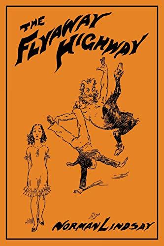 The Flyaway Highway (Paperback): Norman Lindsay