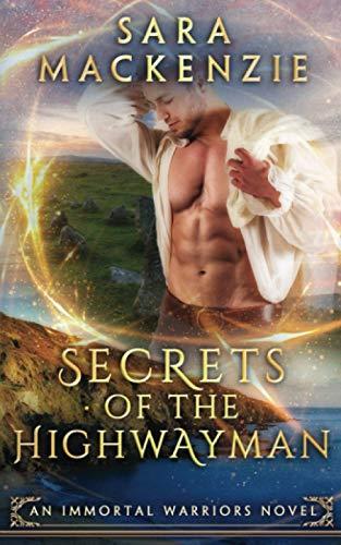 9780648073666: Secrets of the Highwayman: An Immortal Warriors Novel (Volume 2)