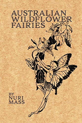 Australian Wildflower Fairies (Paperback): Nuri Mass