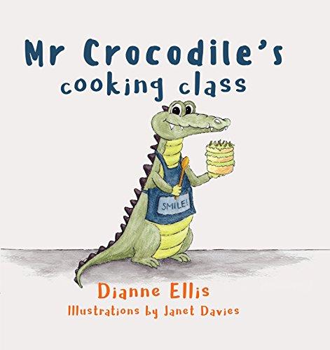 Mr Crocodile s Cooking Class 2017 (Paperback): Dianne Ellis