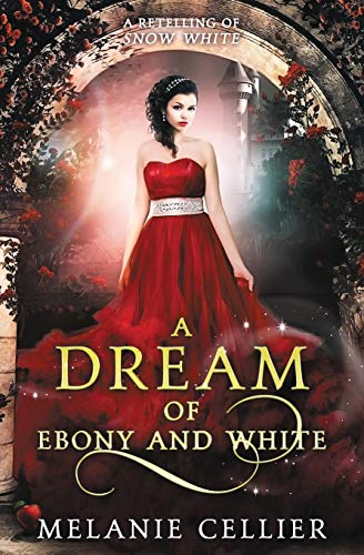 9780648305194: A Dream of Ebony and White: A Retelling of Snow White (Beyond the Four Kingdoms) (Volume 4)